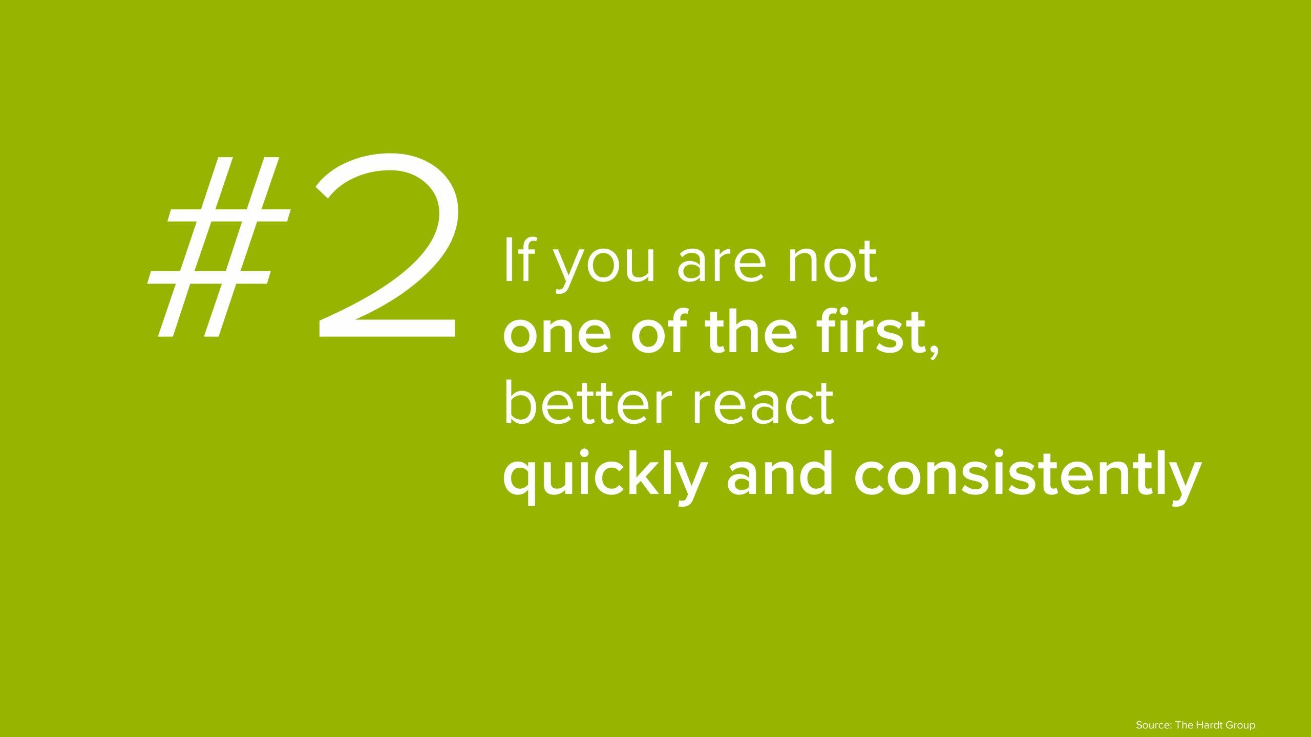 #2 – Wenn man nicht zu den ersten gehört, dann reagiert man schnell und konsequent